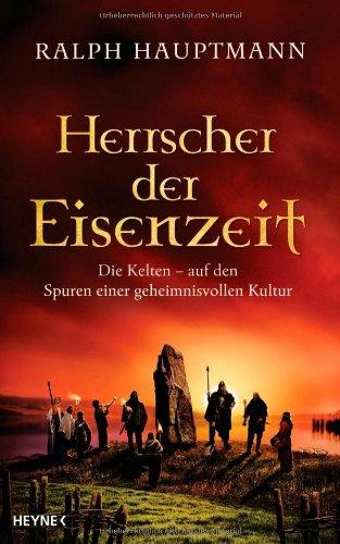 Buchseite und Rezensionen zu 'Herrscher der Eisenzeit: Die Kelten - Auf den Spuren einer geheimnisvollen Kultur' von Ralph Hauptmann