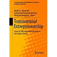 Transnational Entrepreneurship: Issues of SME Internationalization in the Indian Context (Entrepreneurship and Development in South Asia: Longitudinal Narratives)