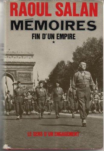 Mémoires fin d'un empire t1 le sens de l'engagement juin 1899-septembre 1946