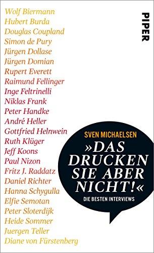 »Das drucken Sie aber nicht!«: Die 25 besten Interviews (German Edition)