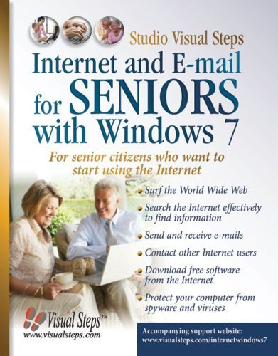 Internet and E-mail for Seniors with Windows 7: For Senior Citizens Who Want to Start Using the Internet (Computer Books for Seniors series) by Studio Visual Steps (2009) Paperback