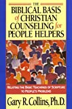 Biblical Basis of Christian Counselling for Peop (Pilgrimage Growth Guide)