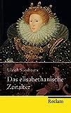 Das elisabethanische Zeitalter (Reclam Taschenbuch)