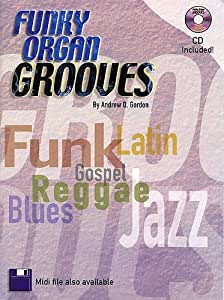 Andrew D. Gordon: Funky Organ Grooves. Für Orgel