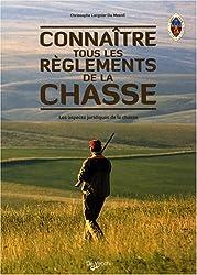 Connaître tous les règlements de la chasse : Les aspects juridiques de la chasse