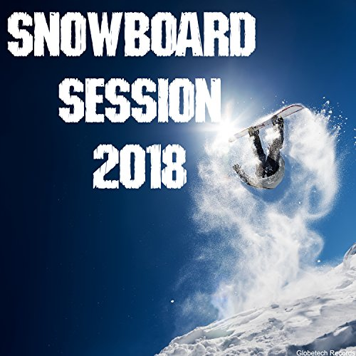 Snowboard Session 2018 - Snowboard Mp3