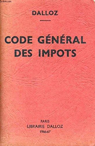 CODE GENERAL DES IMPOTS, Et Annexes avec Annotations et Renvois