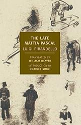 The Late Mattia Pascal (New York Review Books Classics)