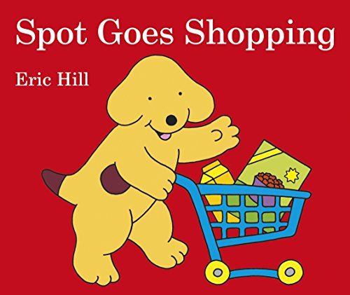 Spot Goes Shopping por Eric Hill
