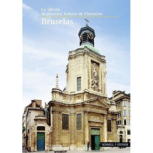 Bruselas: La Iglesia de Nuestra Senora de Finisterre (Kleine Kunstfuhrer / Kirchen U. Kloster) by Claude Castiau (2011-10-11)