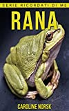 Rana: Libro sui Rana per Bambini con Foto Stupende & Storie Divertenti (Serie Ricordati Di Me) (Italian Edition)
