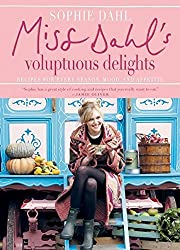 Miss Dahl's Voluptuous Delights: Recipes for Every Season, Mood, and Appetite by Sophie Dahl (2010-03-02)