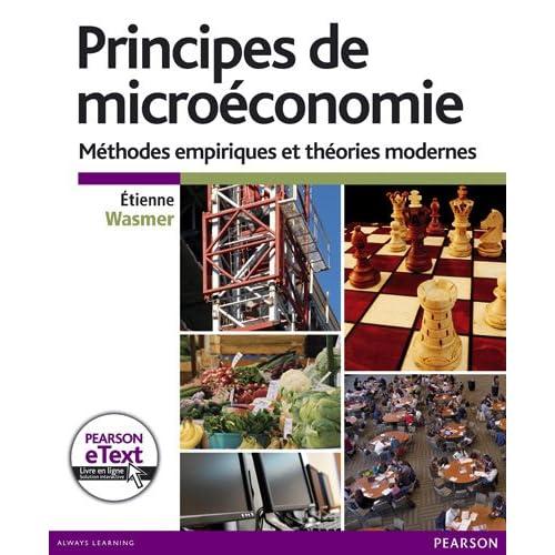 Principes de microéconomie + eText: Méthodes empiriques et théories modernes