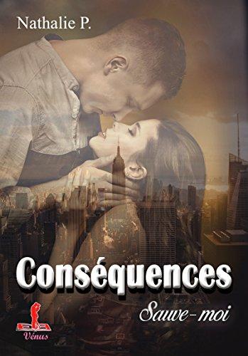 Conséquences: Sauve-moi par [P., Nathalie]