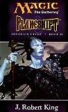 Planeshift: Invasion Cycle Bk. II (Magic: The Gathering S.)