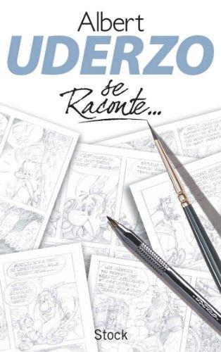 Uderzo se raconte (Essais - Documents) par Albert Uderzo
