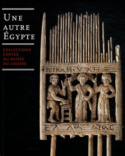 Une autre Egypte : Collections coptes du muse du Louvre