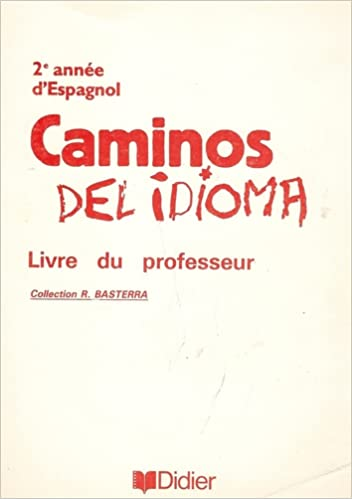 Caminos Del Idioma Seconde Lv2 Livre Du Professeur Pdf
