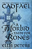 A Morbid Taste for Bones (Chronicles of Brother Cadfael)