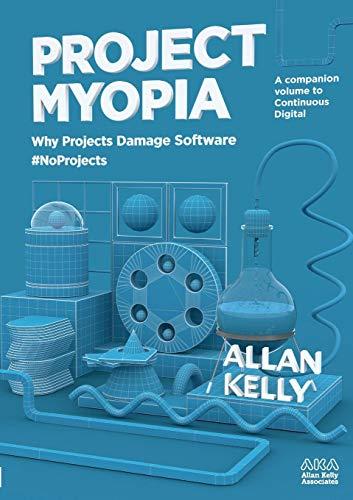 Project Myopia por allan kelly