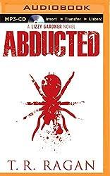 Abducted (Lizzy Gardner Series) by T.R. Ragan (2015-06-02)