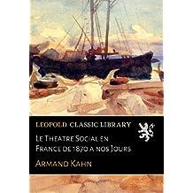 Le Theatre Social en France de 1870 a nos Jours