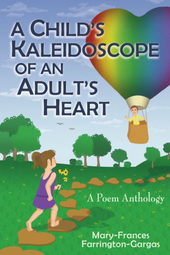 A Child's Kaleidoscope of an Adult's Heart: A Poem Anthology (Kaleidoscope Hearts-taschenbuch)