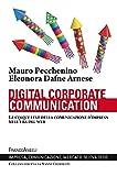 Digital corporate communication. Le cinque leve della comunicazione d'impresa nell'era del web: Le cinque leve della comunicazione d'impresa nell'era del web