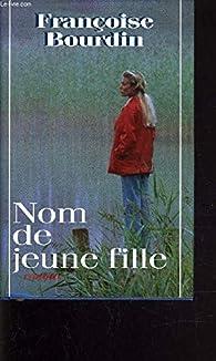 Nom De Jeune Fille par Bourdin Françoise