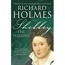 Shelley: The Pursuit by Richard Holmes (2005-10-03)