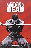 Walking Dead, Tome 8 : Une vie de souffrance de Robert Kirkman ,Charlie Adlard (Dessins),Edmond Tourriol (Traduction) ( 6 mai 2009 )