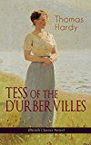 TESS OF THE D'URBERVILLES (British Classics Series): A Pure Woman Faithfully Presented (Historical Romance Novel) (English Edition)