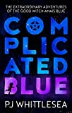 Book cover image for Complicated Blue: The Extraordinary Adventures of the Good Witch Anaïs Blue