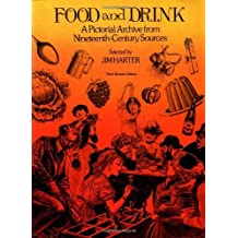 Food and Drink: A Pictorial Archive from 19th Century Sources (Dover Pictorial Archive) by Jim Harter (1980-06-01)