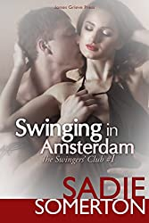 Swinging in Amsterdam (Sadie Somerton's Swingers' Club Book 1)