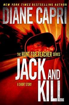 Jack and Kill (The Hunt for Jack Reacher Series Book 3) (English Edition) par [Capri, Diane]