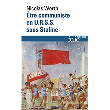 Être communiste en U.R.S.S. sous Staline (Folio Histoire t. 267)