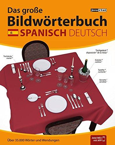 Das große Bildwörterbuch Spanisch-Deutsch: Über 35.000 Wörter und Wendungen