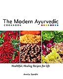#5: The Modern Ayurvedic Cookbook: Healthful, Healing Recipes for Life