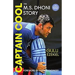 Captain Cool: The M.S. Dhoni Story – 4th Revised Edition