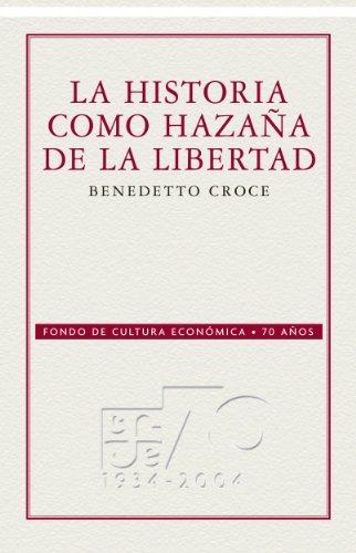 La historia como hazaña de la libertad por Benedetto Croce