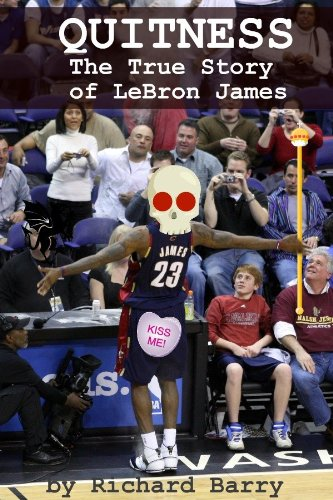 Quitness: The True Story of LeBron James (English Edition) (Nike Olympic Usa)