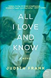 All I Love and Know by Judith Frank front cover