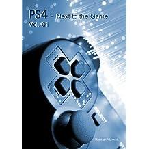PS4 – Next to the Game – Das Magazin zum Start der neuen Playstation 4 - Ausgabe 01/13 (PS4 - Next to the Game)