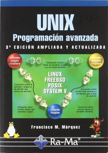 Unix Programacion Avanzada, 3ª edicion. por Francisco Manuel Márquez García
