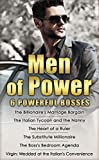 Men of Power: The Billionaire's Marriage Bargain / The Italian Tycoon and the Nanny / The Heart of a Ruler / The Substitute Millionaire / The Boss's Bedroom ... (Mills & Boon e-Book Collections)