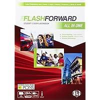 Flashforward all in one. Student's book-Workbook-Starter workout-Flip book. Con e-book. Con espansione online. Per le Scuole superiori