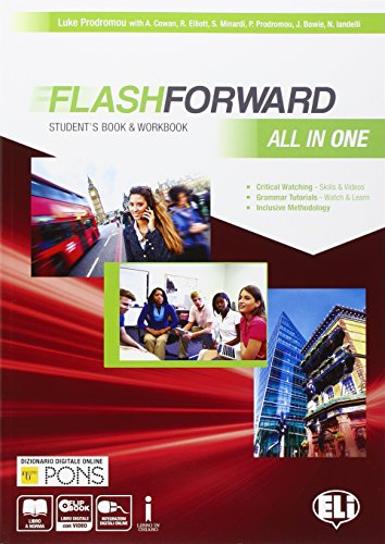 Flashforward all in one. Student's book-Workbook-Starter workout-Flip book. Con e-book. Con espansione online. Per le Scuole superiori