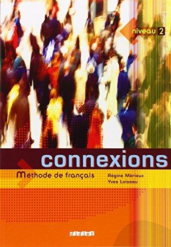 Connexions: Livre de l'eleve Niveau 2: Methode De Francais (French Edition) by Regine Merieux (2004-08-02)