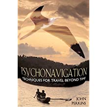 Psychonavigation: Techniques for Travel Beyond Time (English Edition)
